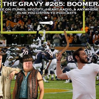 Pass The Gravy #265: Boomerang