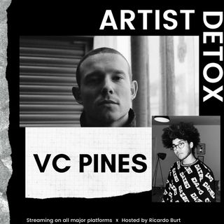 VC Pines - Artist Detox (exclusive interview)