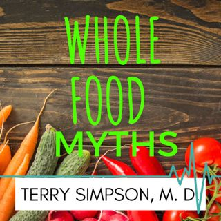 Whole Food Myths [S2E9]