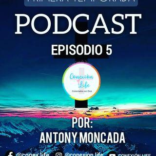 EPISODIO 5 - ARREPENTIMIENTO DE UN HIJO Y AMOR DE UN PADRE - Antony Moncada (líder de apoyo)
