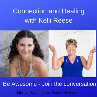 Connection and Healing with Kelli Reese