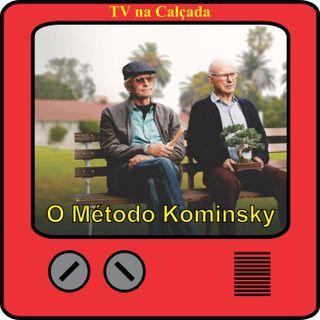 TV na Calçada #011 O Método Kominsky