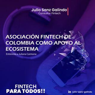 Asociación Fintech de Colombia como apoyo al Ecosistema - Entrevista a Juliana Carmona.