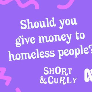 Should you give money to homeless people?