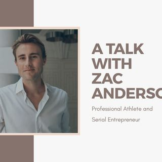 Talk with Zac - A Serial Entrepreneur and A Professional Athlete.