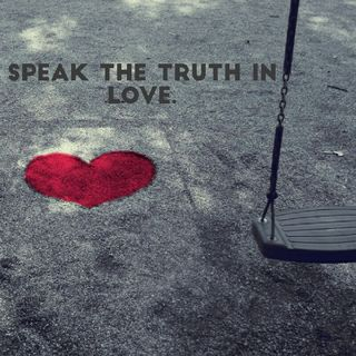 Speak The Truth In Love