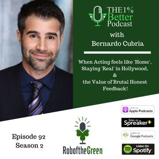 Bernardo Cubria – Acting, Staying 'Real' in Hollywood, and Brutal Honest Feedback - EP092
