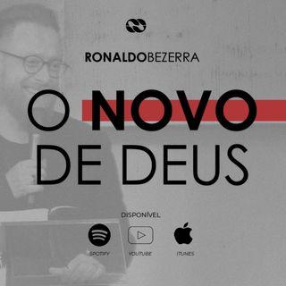 O novo de Deus || pr Ronaldo Bezerra