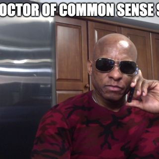 The Doctor Of Common Sense Show (8-4-21)