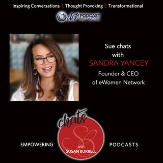 Susan Chats with Sandra Yancey, founder and CEO of EWomen Network