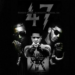 47 (Version Original) - Ñengo Flow Ft. Anuel AA Y Almighty