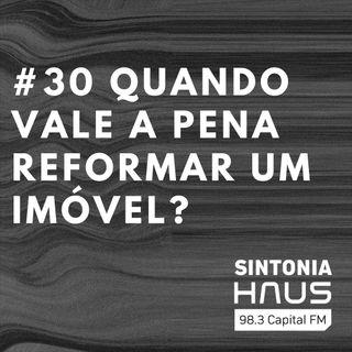 Quando vale a pena a reformar um imóvel? Explicamos os prós e contras | Sintonia HAUS #30