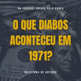 Releitura de Artigos - O que diabos aconteceu em 1971?