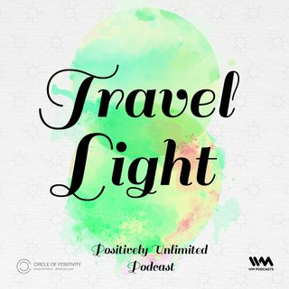 Ep. 73: Travel Light