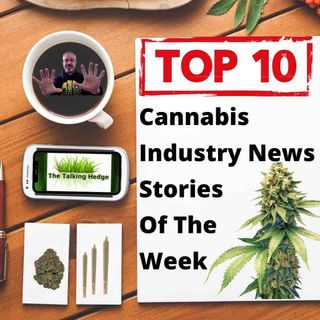 Top 10 Marijuana Industry News Stories Of The Week