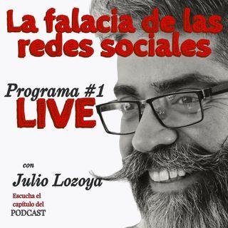 La falacia de las redes sociales LIVE Programa #1
