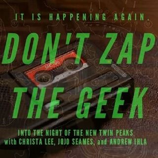Don't Zap The Geek!