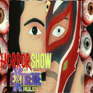 Episode Fifty Six - Horror Show at Extreme Rulez
