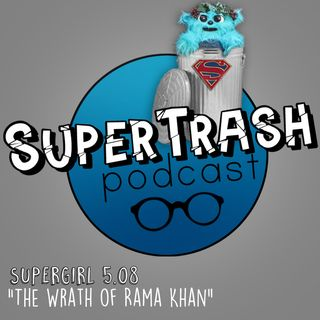 "'Supergirl' Episode 5.08 ""The Wrath of Rama Khan"""