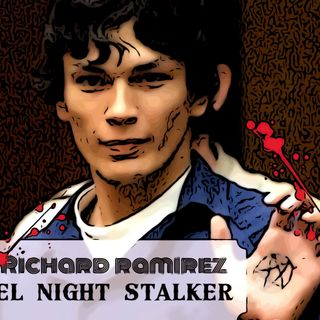 E-4  RICHARD RAMIREZ NIGHT STALKER