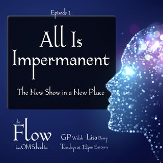 1: All Is Impermanent