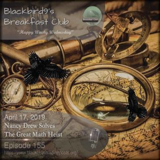 Nancy Drew Solves The Great Math Heist - Blackbird9 Podcast