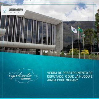 Pequeno Expediente #95: as mudanças nas verbas de ressarcimento dos deputados no Paraná