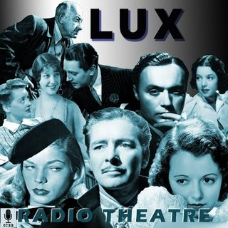 Lux Radio Theatre - The Count of Monte Cristo