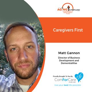 8/12/20: Matt Gannon of ComForCare Home Care of West Linn | Caregivers First | Aging in Portland with Mark Turnbull from ComForCare Portland