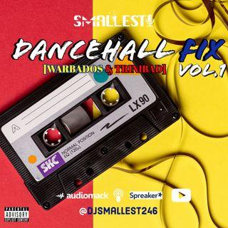 Dancehall Fix Vol.1  'Warbados & Trinibad'