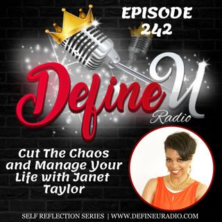 DUR 242 | Cut The Chaos and Manage Your Life with Janet Taylor (Self Reflection Series)