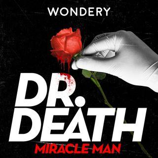 Introducing - Dr. Death Season 3: Miracle Man