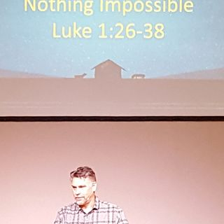 Nothing Impossible (Luke 1:26-38)