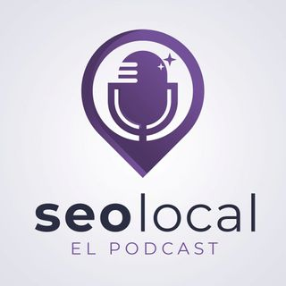 Episodio 29. Link building para SEO local, el episodio que emocionó a Larry Page