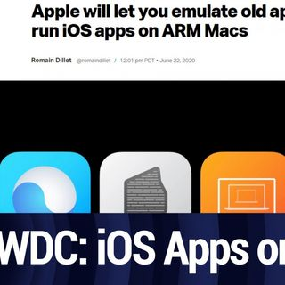 WWDC 2020: iOS apps on Mac | TWiT Bits