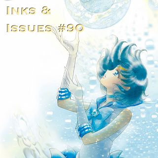 Inks & Issues #90 - Sailor Moon Part 2