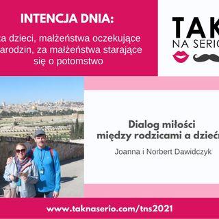 8 Tydzień Tak na Serio #5 - Dialog miłości między rodzicami a dziećmi - Joanna i Norbert Dawidczykowie