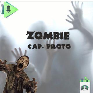 Episodio Piloto - Zombies
