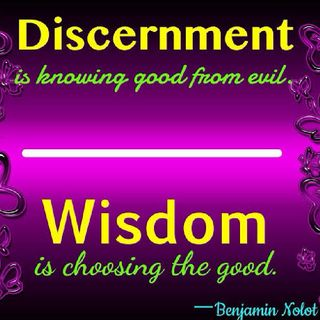 DISCERNMENT AND WISDOM