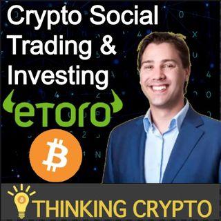 Yoni Assia eToro CEO Interview - Warren Buffett Dinner, Bitcoin, Ethereum, DeFi, Ripple XRP & More!