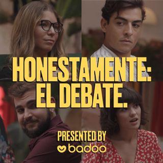 Honestamente: El Debate - EP 5. Lo que surja