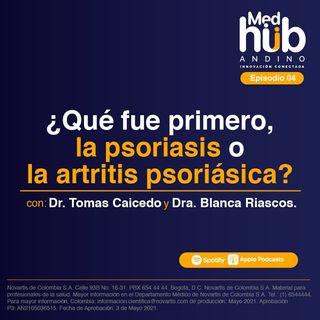 EP 4. IPS Pasto: ¿Qué fue primero, la psoriasis o la artritis psoriásica?