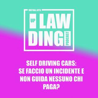 Uplawding Episodio 4 - Self Driving Cars: se faccio un incidente e non guida nessuno chi paga?