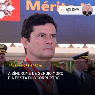 A Síndrome de Sergio Moro e a festa dos corruptos