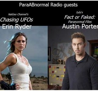 Chasing UFOs Erin Ryder & Fact or Faked's Austin Porter