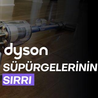 Dyson Süpürgelerinin Sırrı ve Tasarım Dehası