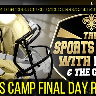 #Saints #saintsnews TSC #415 Final Day Of Saints Camp Recap