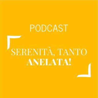 #383 - Serenità, tanto anelata! | Buongiorno Felicità!