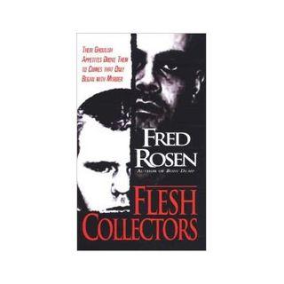 FLESH COLLECTORS-Fred Rosen