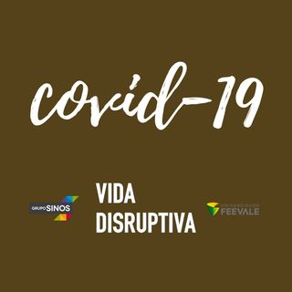 #06 / Comportamento da sociedade e histórias de quem teve a vida transformada com a chegada da Covid-19